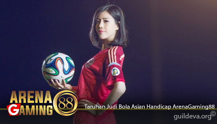 Taruhan Judi Bola Asian Handicap ArenaGaming88